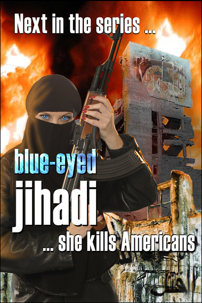 a blue eyed jihadi, the next novel in the fearless jihadi killers series /  Recon Marines on contract to hunt terror gangs in North Africa