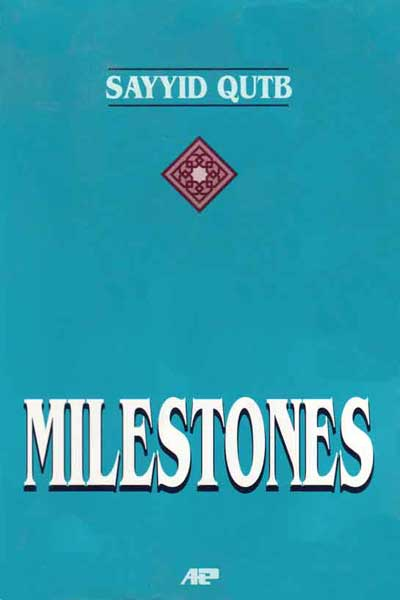 Milestones: The book of the Islamic vanguard.
